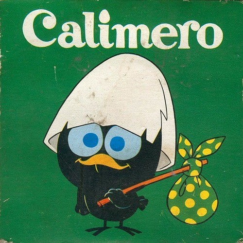 remember Calimero?