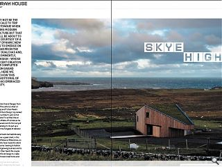 Skye may not be the first locale to trip off the tongue when discussing  modern architecture but that could all be about to change courtesy of a  spate of dynamic new housing to emerge on the island from the likes of  Dualchas and, most prominently, Rural Design - whose most recent  creation has just completed a stint on Grand Designs. Here we explore  how this most traditional of places has embraced modernity.