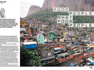 After a recent tour of South America and the opportunity to visit one of  Brazil's notorious favelas Eugene Mullan, of Smith Scott Mullan, gives  his take on a very unique type of urbanism.