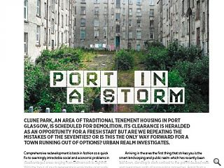 Clune Park, an area of traditional tenement housing in Port Glasgow, is scheduled for demolition. Its clearance is heralded as an opportunity for a fresh start but are we repeating the mistakes of the seventies? Or is this the only way forward for a town running out of options? Urban Realm investigates.