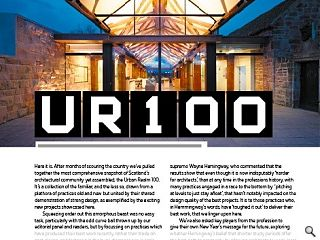 """Here it is. After months of scouring the country we&rsquo;ve pulled together  the most comprehensive snapshot of Scotland&rsquo;s architectural community  yet assembled, the Urban Realm 100 sponsored by <a href=""""http://www.urbanrealm.com/pages/rooflightsponsor"""">The Rooflight Company</a> and <a href=""""http://www.urbanrealm.com/pages/highlandsponsor"""">Highland</a>.&nbsp; It&rsquo;s a collection of the familiar,  and the less so, drawn from a plethora of practices old and new but  united by their shared demonstration of strong design, as exemplified by  the exciting new projects showcased here.<br/> <br/> Squeezing order out this  amorphous beast was no easy task, particularly with the odd curve ball  thrown up by our editorial panel and readers, but by focussing on  practices which have produced their best work recently, rather than  trade on past glories, and factoring in the huge discrepancies in scale  and resources between the largest and smallest entrants we think we&rsquo;ve  found the most optimum means of balancing the two.<br/>"""
