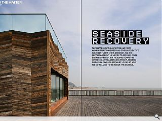The success of Drmm's Stirling prize winning Hastings Pier has given  Collective Architecture's Chris Stewart all the encouragement he needs  to seek his own breath of fresh air. Heading down the Clyde coast to  assess exciting plans for Rothesay Pavilion Stewart looks at why we do  all like to be beside the seaside.